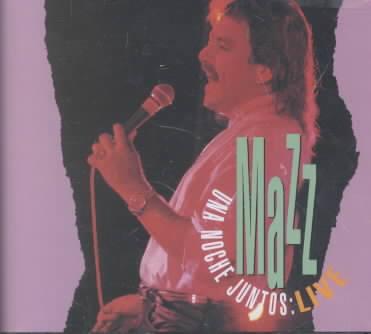 MAZZ LIVE:UNA NOCHE JUNTOS BY MAZZ (CD)