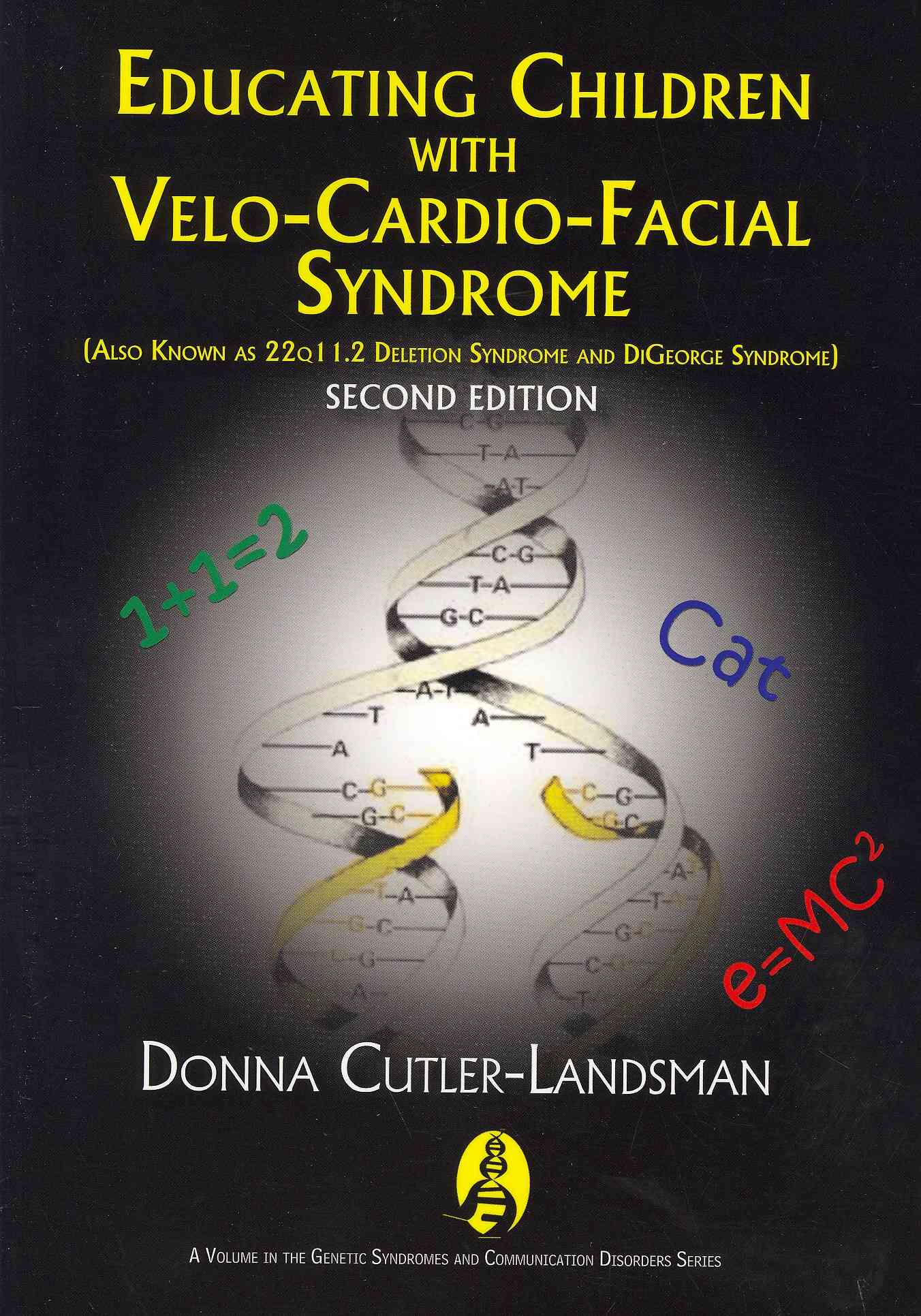 Educating Children With Velo-Cardio-Facial Syndrome (Also Known As 22q11.2 Deletion Syndrome and Digeorge Syndrome) By Cutler-Landsman, Donna